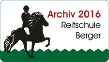 Archiv 2016 - Reitschule Berger