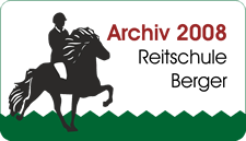 Archiv 2008 - Reitschule Berger