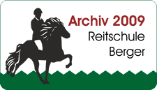 Archiv 2009 - Reitschule Berger