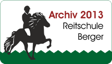 Archiv 2013 - Reitschule Berger