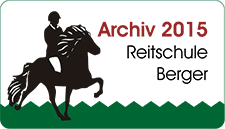 Archiv 2015 - Reitschule Berger
